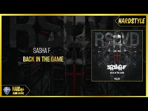 Sasha F - Back In The Game (Original)