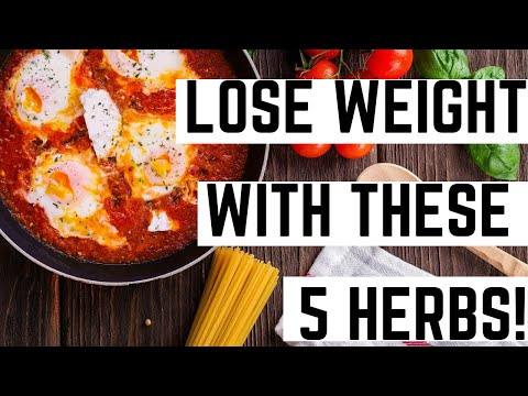5 Natural Herbs That Can Help You Lose Weight