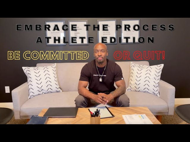Embrace The Process: Athlete Edition- Be Committed or Quit!