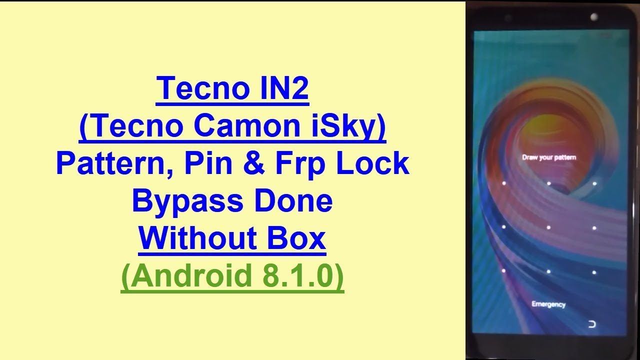Tecno IN2 (Tecno Camon iSky) Pattern, Pin & Frp (Google Account) Lock  Remove Done (Android 8 1 0)