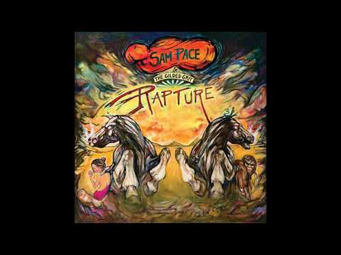 Sam Pace and the Gilded Grit - Rapture (Full Album)