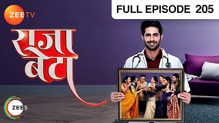 Rajaa Betaa - राजा बेटा | Hindi TV Serial | Full Ep 205 | Zee TV