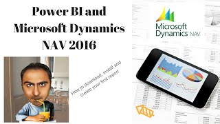 Power BI and Microsoft Dynamics NAV 2016 How to download, install and create Power BI reports