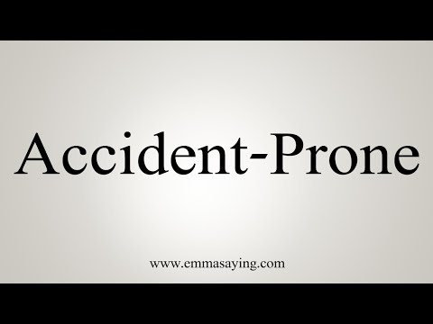 How To Pronounce Accident-Prone