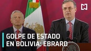 Ebrard: Golpe de Estado en Bolivia, se hará valer derecho de asilo - Despierta
