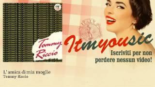 Tommy Riccio - L' amica di mia moglie