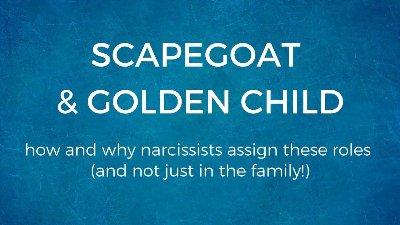 Scapegoat & Golden Child | How and why narcissists assign these