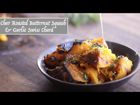 Char Roasted Butternut Squash & Garlic Swiss Chard (Harvested)