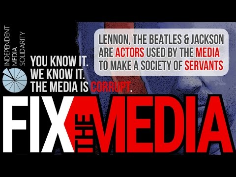 Fix the Media - Lennon, the Beatles & Jackson