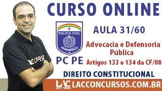 Aula 31/60 - Concurso PC PE 2016 - Advocacia e Defensoria Pública - Artigos 133 e 134 da CF/88