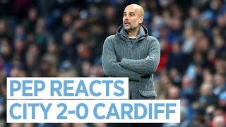 PEP'S POST MATCH PRESS CONFERENCE | CITY 2-0 CARDIFF