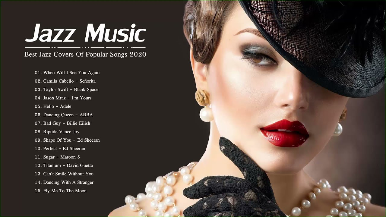 Jazz Music 2020 Best Jazz Covers Of Popular Songs 2020 Bossa Nova Jazz 2020 Youtube