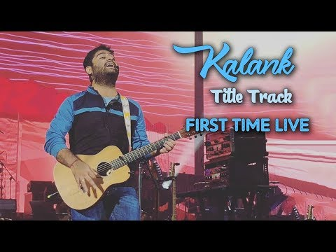 Kalank (Title Track) | Arijit Singh | First Time Live | Love Moments
