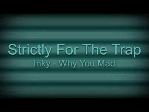 Inky - Why You Mad
