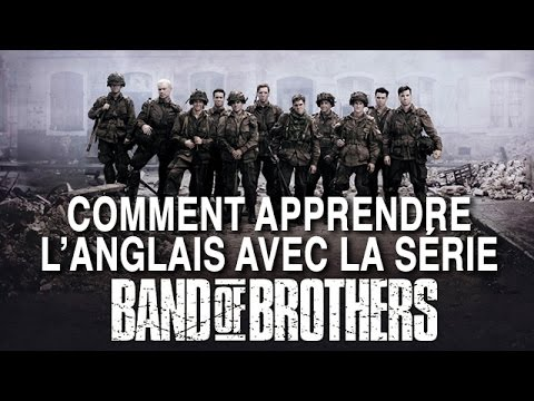 comment apprendre l 39 anglais avec la s rie t l band of brothers youtube. Black Bedroom Furniture Sets. Home Design Ideas