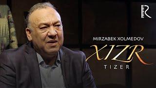 Mirzabek Xolmedov - Xizr (anons 2) | Мирзабек Холмедов - Хизр (анонс 2)