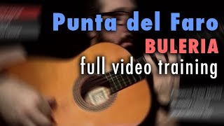 Punta del Faro (Buleria) by Paco de Lucia - Full Training - See Description