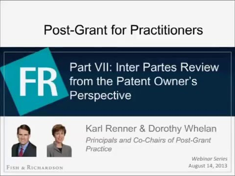 Webinar   Part VII: Inter Partes Review from the Patent Owner's Perspective