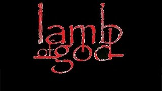 LAMB OF GOD - BEST SONGS - GREATEST HITS