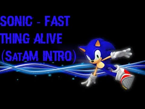 Sonic - Fastest Thing Alive (SatAM Intro)