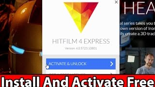 How to Download & Activate HitFilm Express 2017   Best Free Video Editing Software