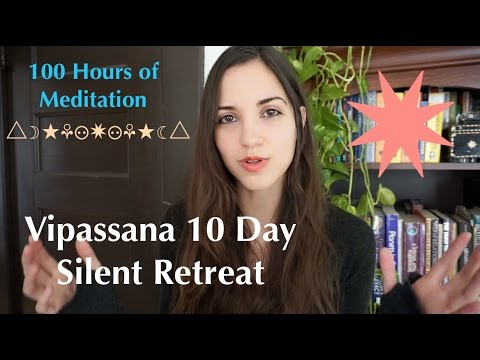 100 Hours of Meditation Vipassana 10 Day Silent Retreat Expe