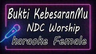 Download Bukti KebesaranMu – NDC Worship ( KARAOKE HQ Audio ) Mp3