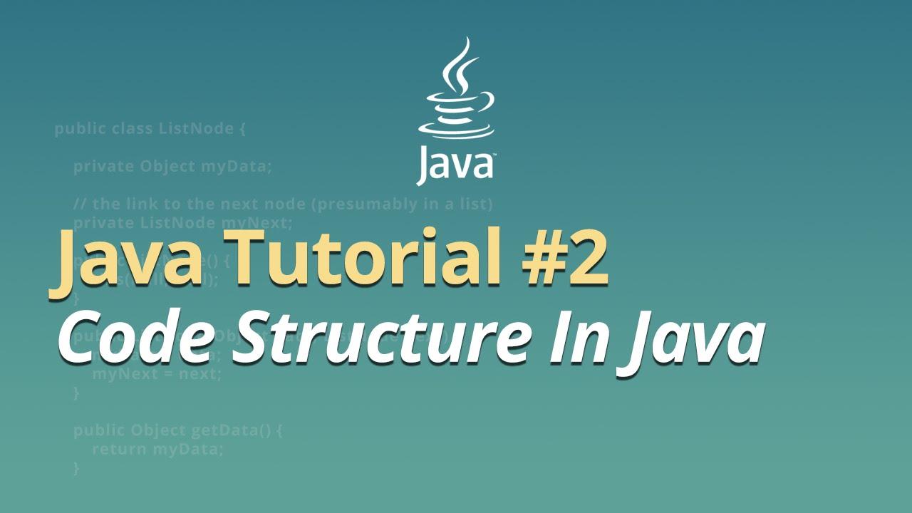 Java Tutorial - #2 - Code Structure In Java