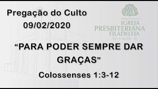 pregação (Para poder sempre dar graças) 09/02/2020