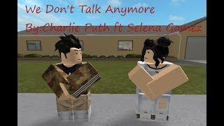 We Don't Talk Anymore - Charlie Puth ft Selena Gomez | Roblox Music Video