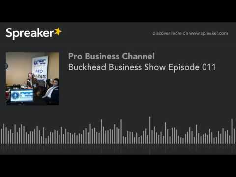 Buckhead Business Show Episode 011