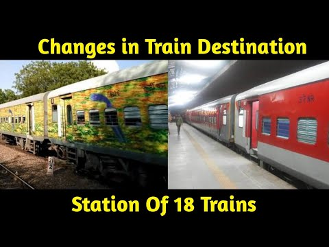 Changes in Destination Station Of 18 Trains...Indian Railways