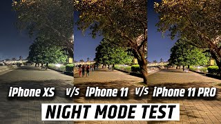 iPhone 11 Night mode - iPhone 11 vs iPhone 11 pro vs iPhone XS