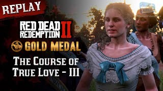 RDR2 PC - Mission #29 - The Course of True Love III [Replay & Gold Medal]