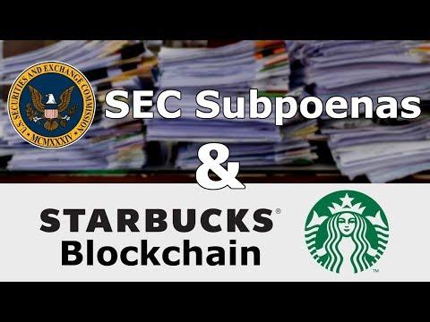 80 SEC Subpoenas?? and Starbucks Blockchain Could Happen!
