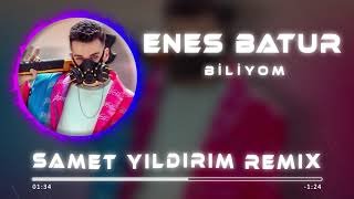 Enes Batur - Biliyom ( Samet Yıldırım Remix ) Resimi