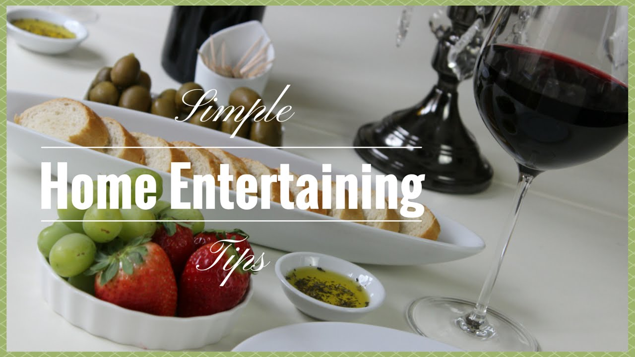 Entertaining At Home Extraordinary Home Entertaining Simple Home Entertaining Tips  Youtube Review