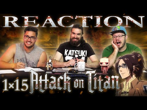 Attack on Titan 1x15 REACTION!!