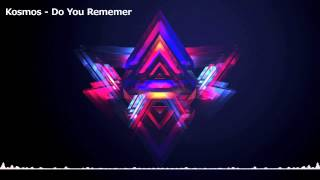 Kosmos - Do You Remember [Free Download]