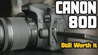 Canon 80D Hands-On Review | Still Worth it in 2019