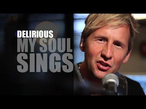 Delirious - My Soul Sings - History Makers - Lyrics - HD