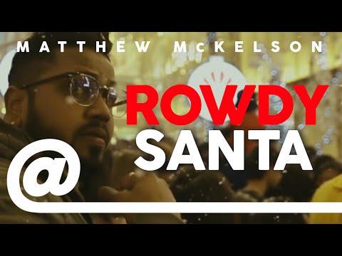 Matthew McKelson - Rowdy Santa feat. Music Kitchen | PLSTC.CO - 2019