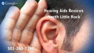 Hearing Aids Reviews North Little Rock AR | 501-260-7180 | Pulaski County Arkansas