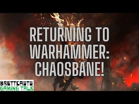 BrettCasts Gaming Talk #123   Returning to Warhammer: Chaosbane!  
