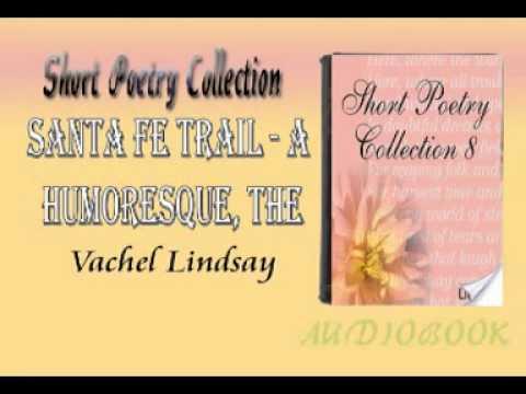 The Santa Fe Trail - A Humoresque, Vachel Lindsay Audiobook Short Poetry