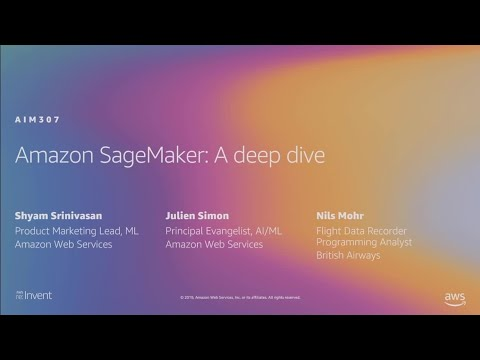 AWS re:Invent 2019: Amazon SageMaker deep dive: A modular solution for machine learning (AIM307)