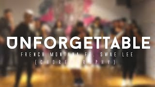 FRENCH MONTANA - UNFORGETTABLE FT. SWAE LEE | DANCE CHOREOGRAPHY |
