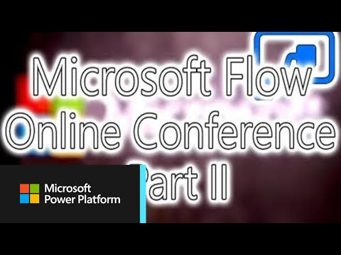 Microsoft Flow Conference - Part 2