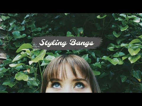 4 WAYS TO STYLE BANGS HAIRSTYLE