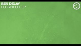 Ben Delay - Rock & Roll (Original Mix) | Preview
